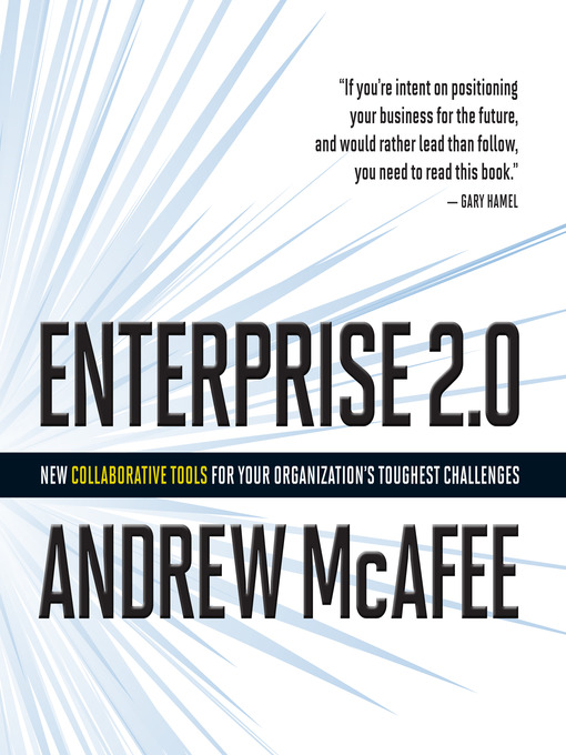 Enterprise 2.0 (MP3): New Collaborative Tools for Your Organization&#39;s Toughest Challenges